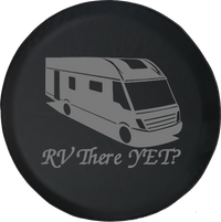 RV There Yet? Motorhome Camper Trailer Offroad Jeep RV Camper Spare Tire Cover T118