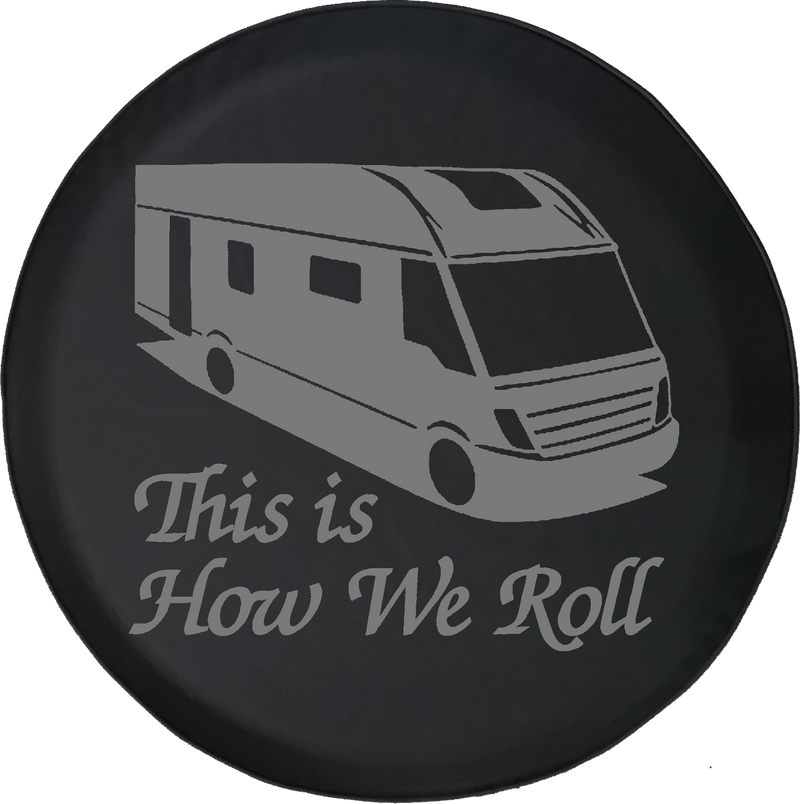 This is How We Roll Motorhome RV Camper Offroad Jeep RV Camper Spare Tire Cover T119