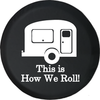 This is How We Roll Travel Camper Offroad Jeep RV Camper Spare Tire Cover T125