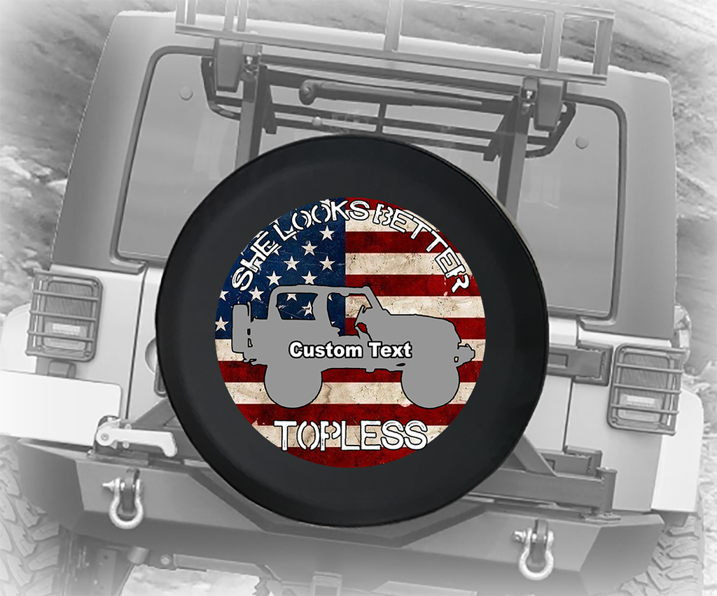 She Looks Better Topless USA Flag - Personalized Spare Tire Cover