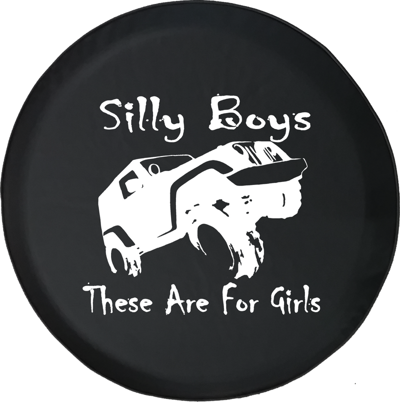 Jeep Liberty Tire Cover With Silly Boys Jeeps Are For Girls (Liberty 02-12)
