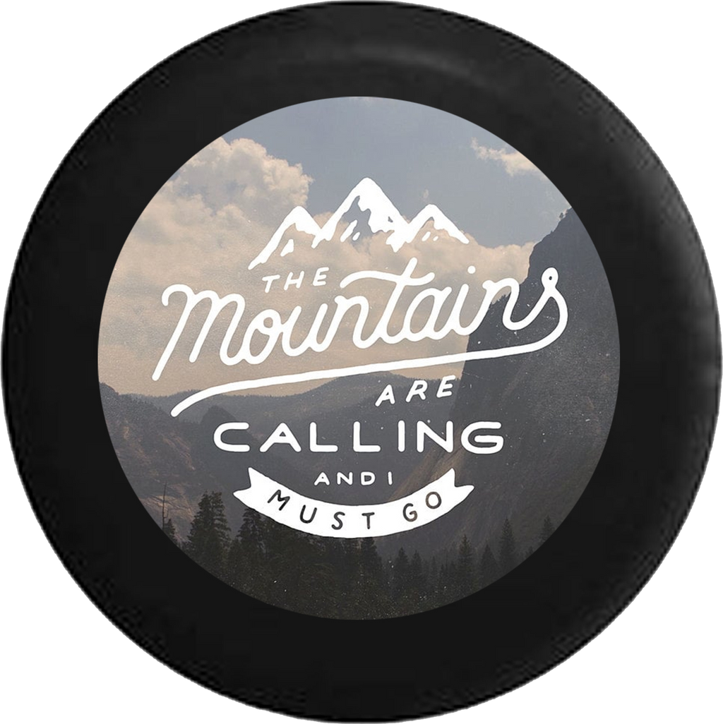 Mountains are Calling I Must Go Scenic Quote Travel Adventure