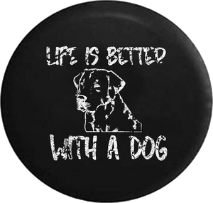 Distressed - Life is Better with a Dog Lab Labrador Retriever K9 Jeep Camper Spare Tire Cover H297 35 inch