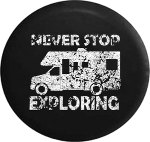 Distressed - Never Stop Exploring RV Motorhome Travel Jeep Camper Spare Tire Cover J239 35 inch