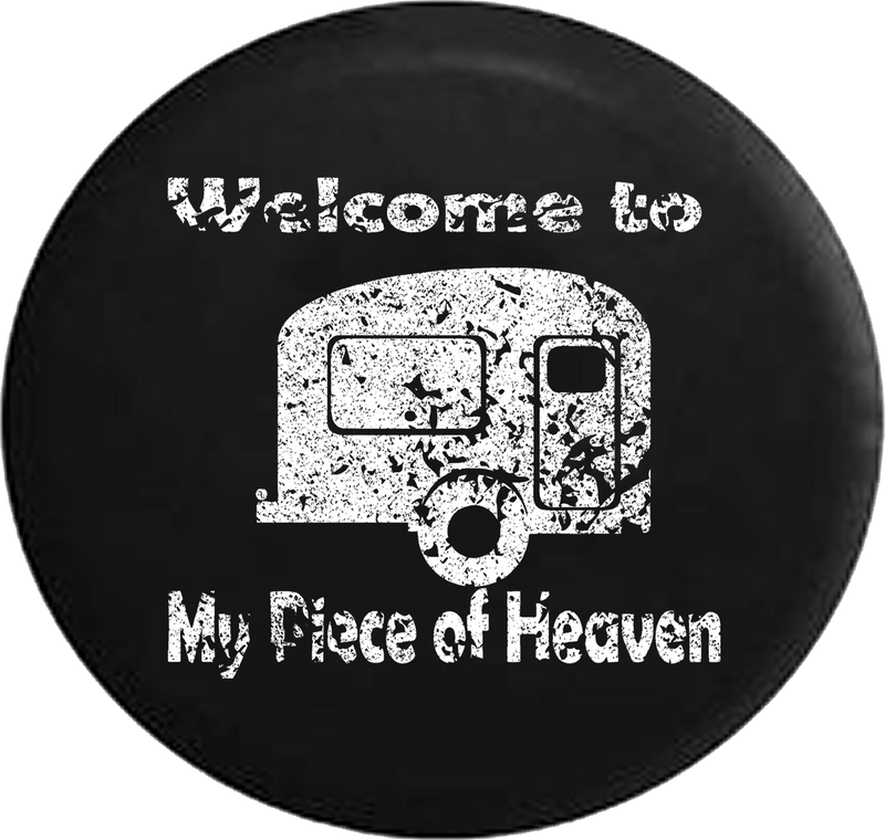 Distressed - Welcome to My Piece of Heaven Camper RV Camping Travel Jeep Camper Spare Tire Cover J273 35 inch