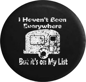 Distressed - I Haven't Been Everywhere But it's on My List Camper Vacation Jeep Camper Spare Tire Cover J293 35 inch