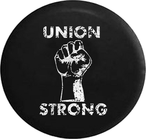 Distressed - Union Strong - Labor Power Fist UAW Trades Jeep Camper Spare Tire Cover S241 35 inch