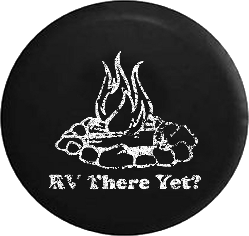 Distressed - RV There Yet? Campfire Camping Jeep Camper Spare Tire Cover T114 35 inch