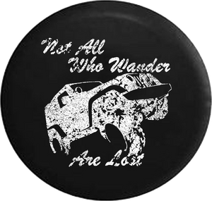 Distressed - Not All Who Wander Are Lost Wrangler Jeep Camper Spare Tire Cover U120 35 inch