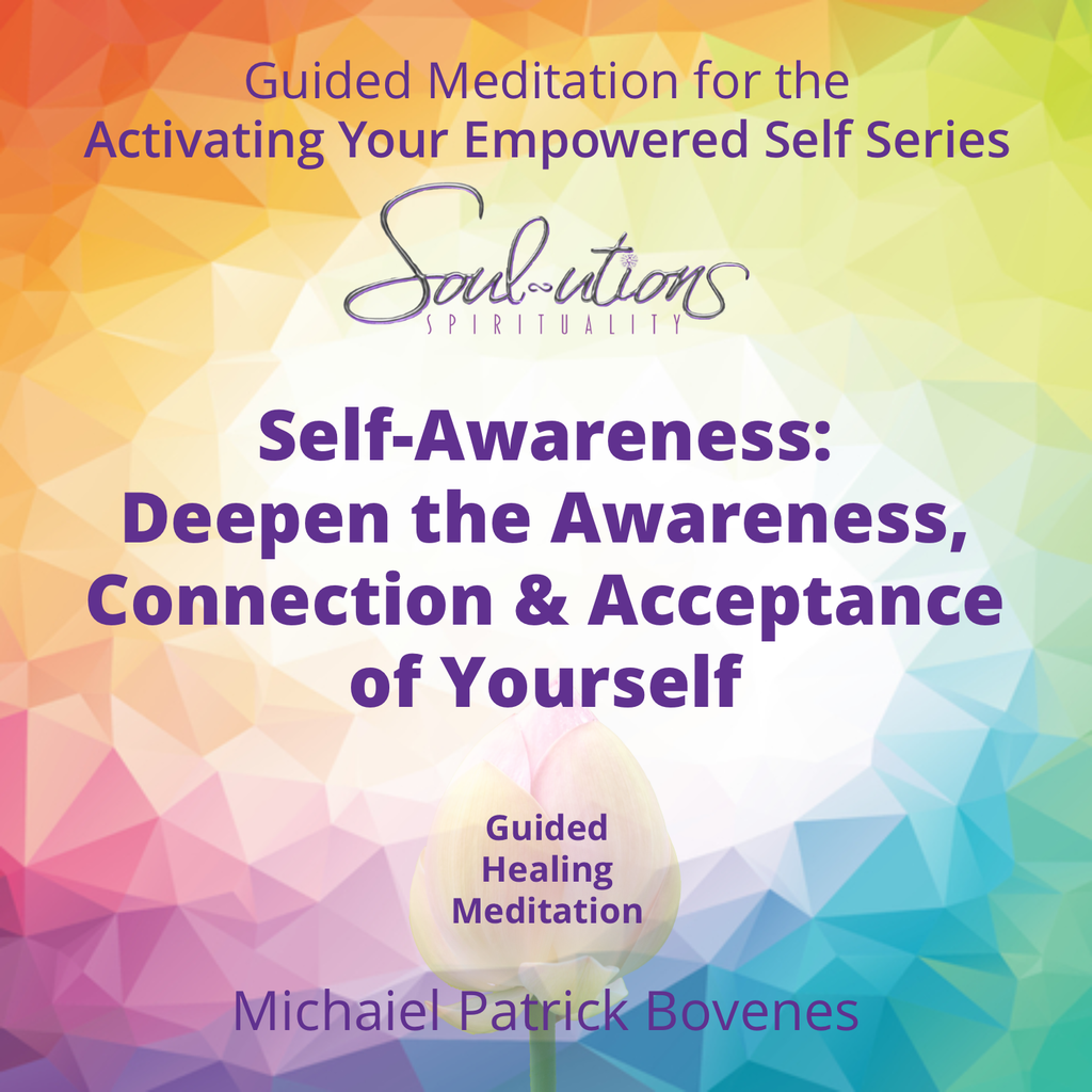 Deepen Awareness, Connection & Acceptance of Self • Meditation - •