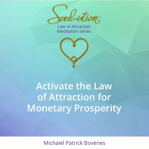 • NEW • Activate the Law of Attraction for Monetary Prosperity - •