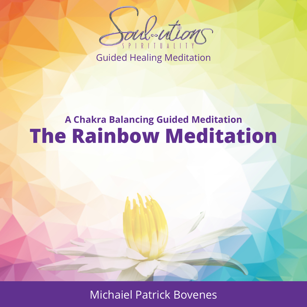 The Rainbow Meditation: Journey of Color Healing and Chakra Balancing - •