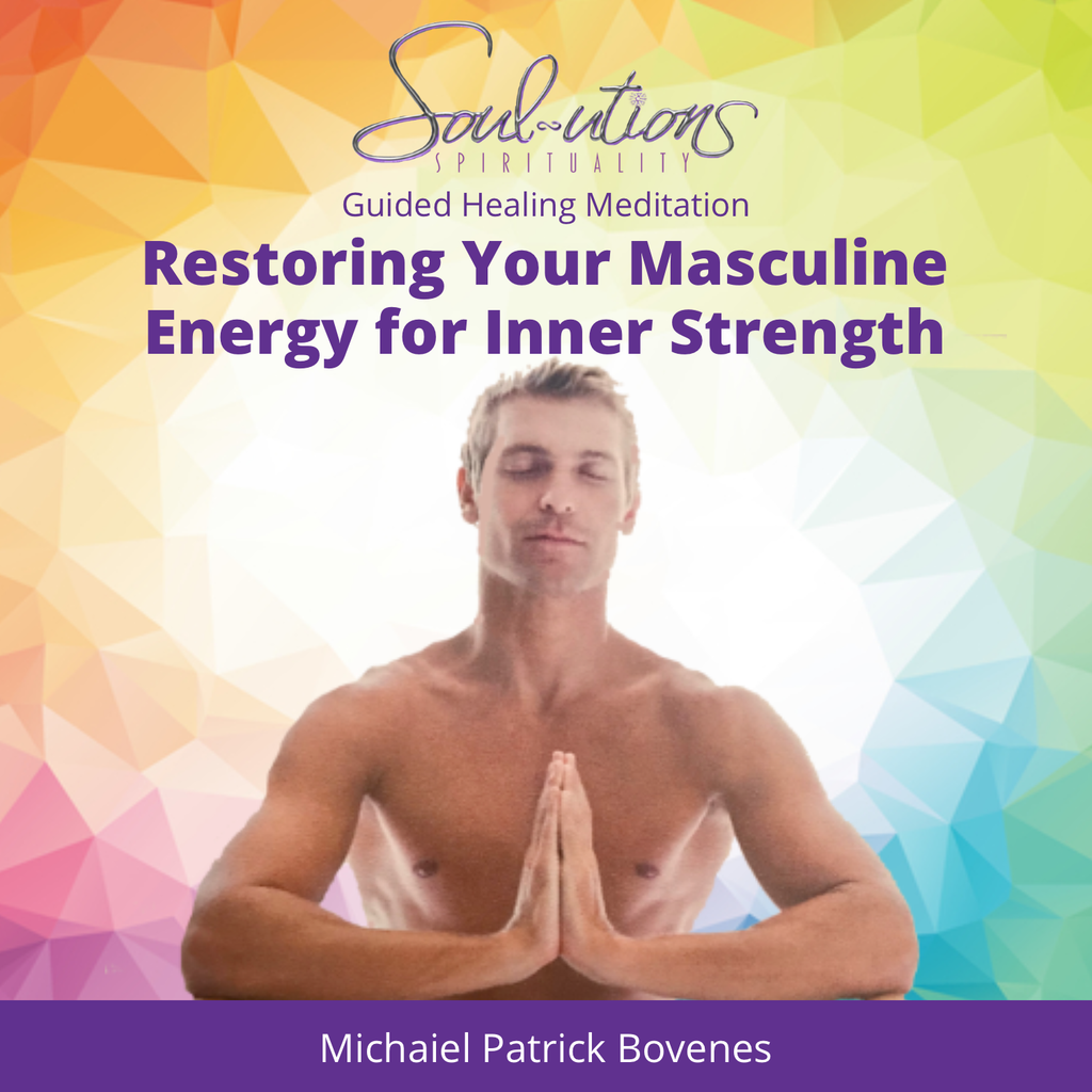 Restoring Your Masculine Energy for Inner Strength - •