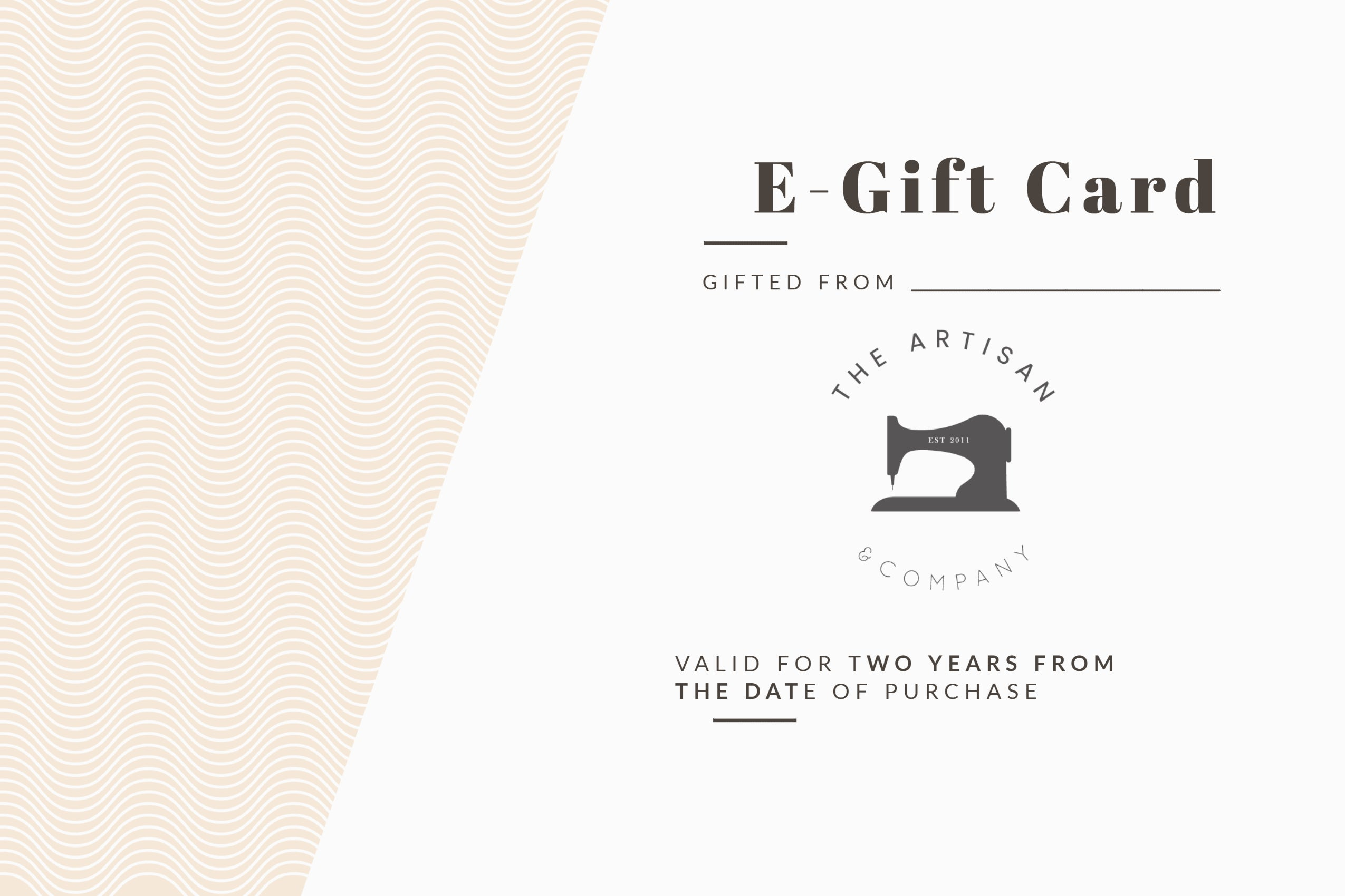 The Artisan and Company Online Store E-Gift Card ranging from $10-$300 usd
