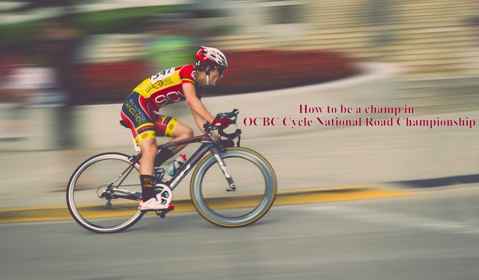 How to be a champ OCBC Cycle National Road Championship