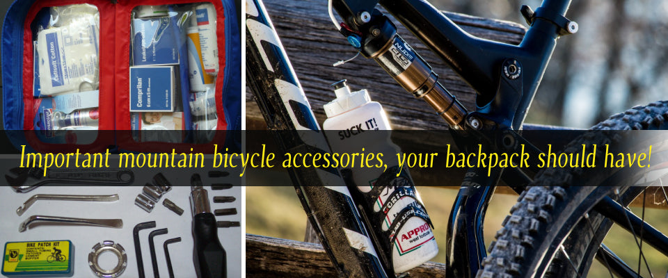 Important mountain bicycle accessories, your backpack should have!