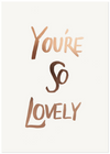 THE ADVENTURES OF - You're So Lovely A3 PRINT