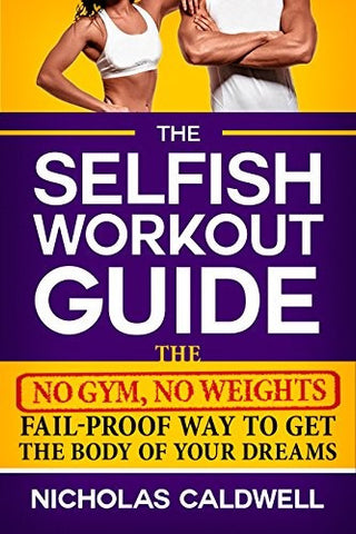 Selfish Workout Guide