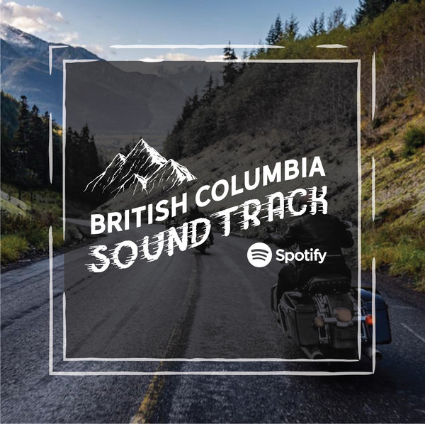 The Soundtrack to an Epic British Columbia Motorcycle Trip