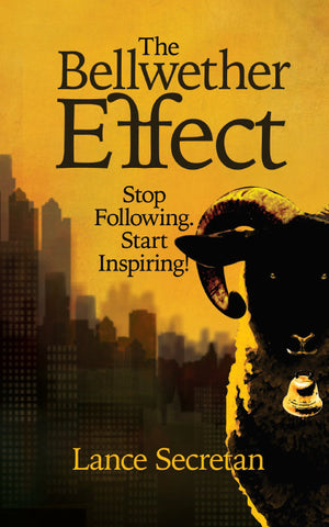 The Bellwether Effect: Stop Following. Start Inspiring!