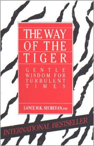 The Way of the Tiger: Gentle Wisdom for Turbulent Times