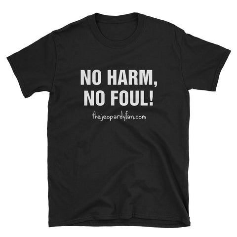No Harm, No Foul! Short-Sleeve Unisex T-Shirt