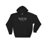 """Do Not Call Me At 7:30"" Hooded Sweatshirt"