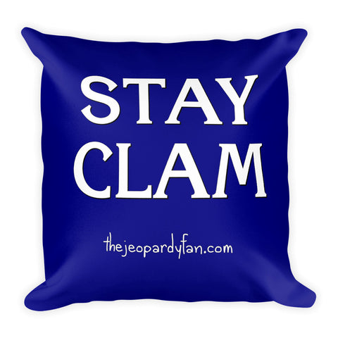 STAY CLAM Square Pillow (18x18, with Stuffing)