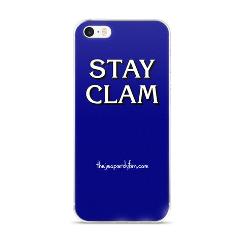 STAY CLAM iPhone 5/5s/Se, 6/6s, 6/6s Plus Case