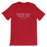 """Do Not Call Me At 3:30"" Unisex Short-Sleeved T-Shirt"