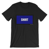 """SHIRT"" Unisex short sleeve t-shirt"