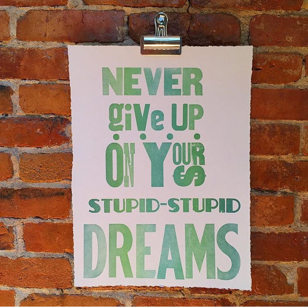 """Stupid-Stupid Dreams"" Print"