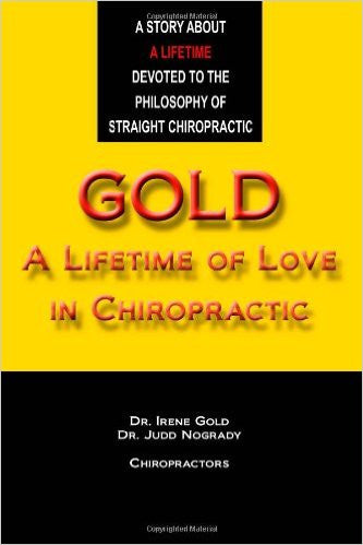 Gold: A Lifetime of Love in Chiropractic