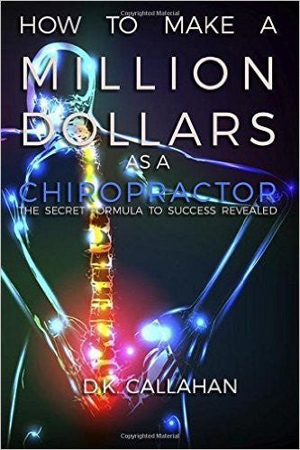 How to Make a Million Dollars as a Chiropractor