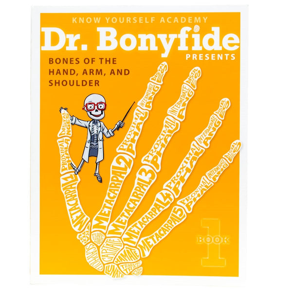 Dr. Bonyfide Presents Bones of the Hand, Arm and Shoulder