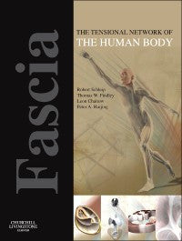 Fascia the Tensional Network of the Human Body