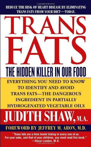 Trans Fats the Hidden Killer In Our Food