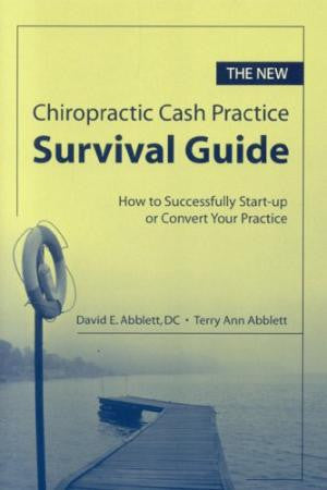 The New Chiropractic Cash Practice Survival Guide