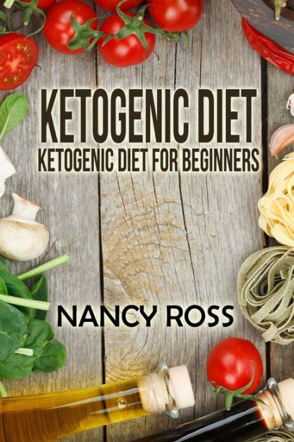 Ketogenic Diet: Ketogenic Diet For Beginners