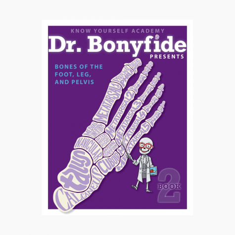 Dr. Bonyfide Presents Bones of the Foot, Leg and Pelvis
