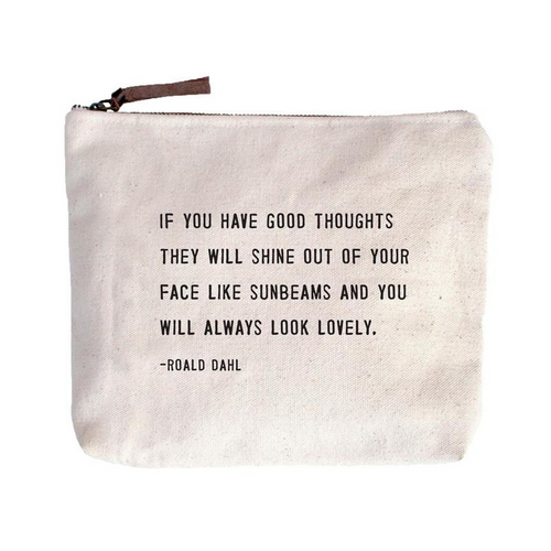 Quote Pouch: If You Have Good Thoughts...