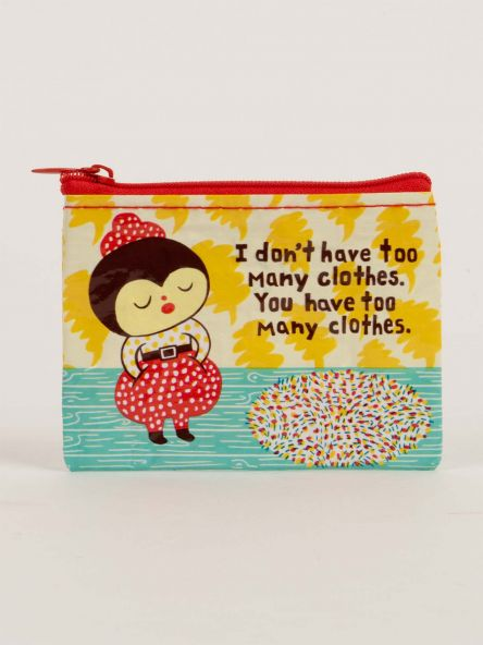 Coin Purse: Too Many Clothes