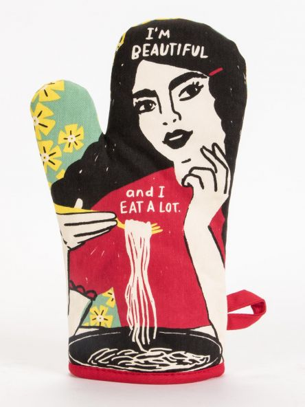 Oven Mitt: I'm Beautiful and I Eat A Lot