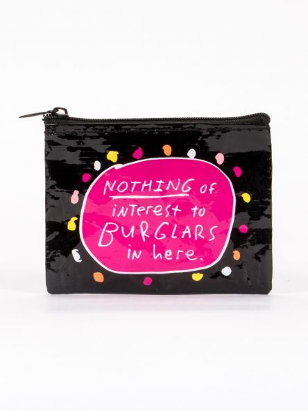 Coin Purse: Nothing of Interest to Burglars Here
