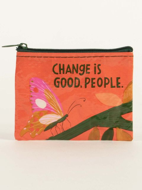 Coin Purse: Change Is Good, People.
