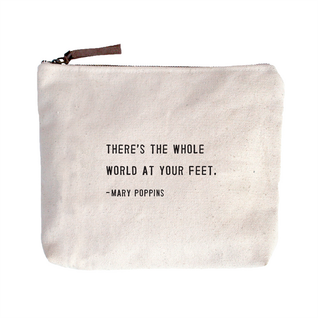 Quote Pouch: There's a whole world at your feet.