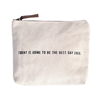 Quote Pouch: Today is Going to be the Best Day Ever