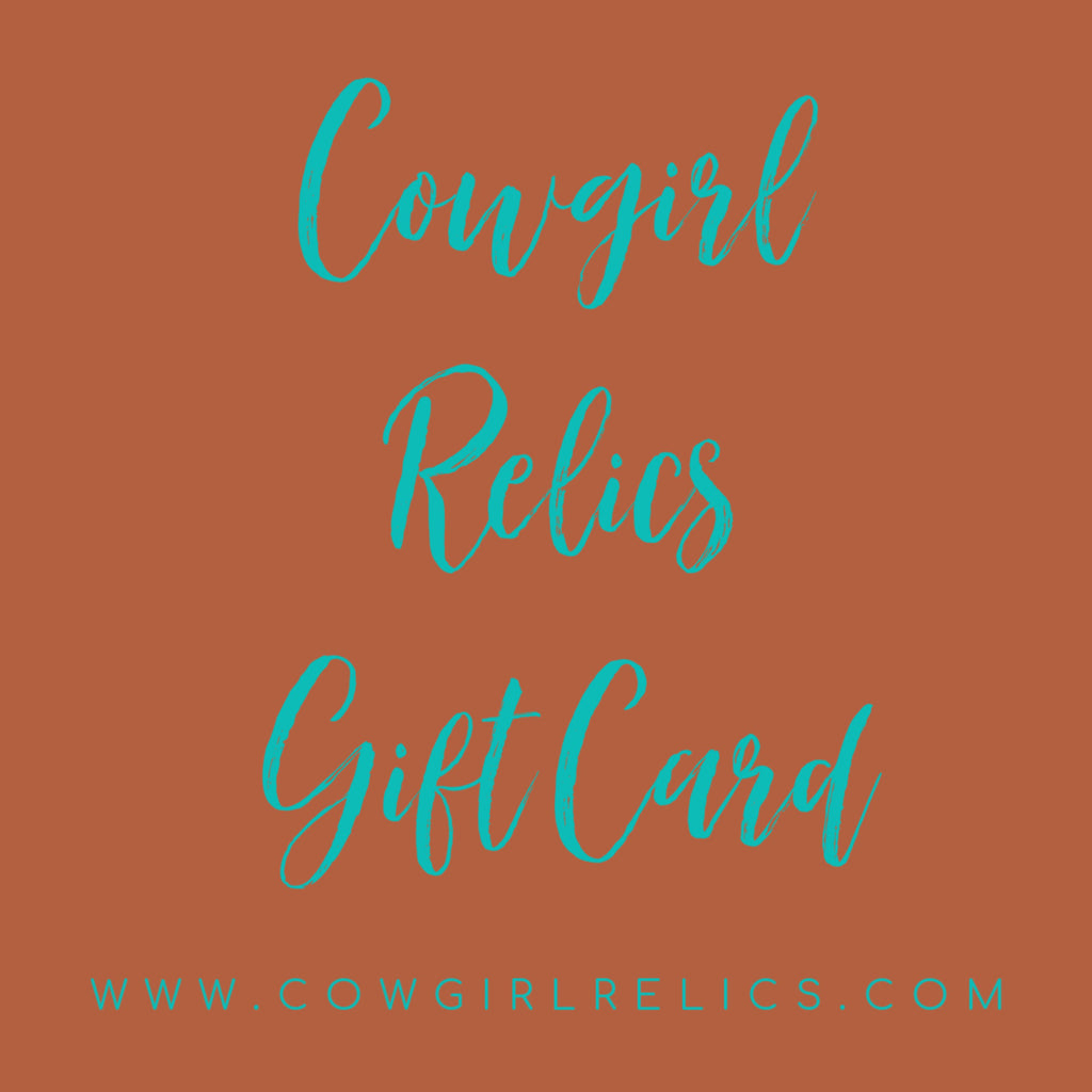 Cowgirl Relics Gift Card - Cowgirl Relics