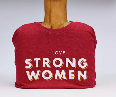 I Love Strong Women T-Shirt