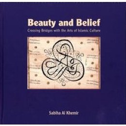 Beauty and Belief: Crossing Bridges with the Arts of Islamic Culture